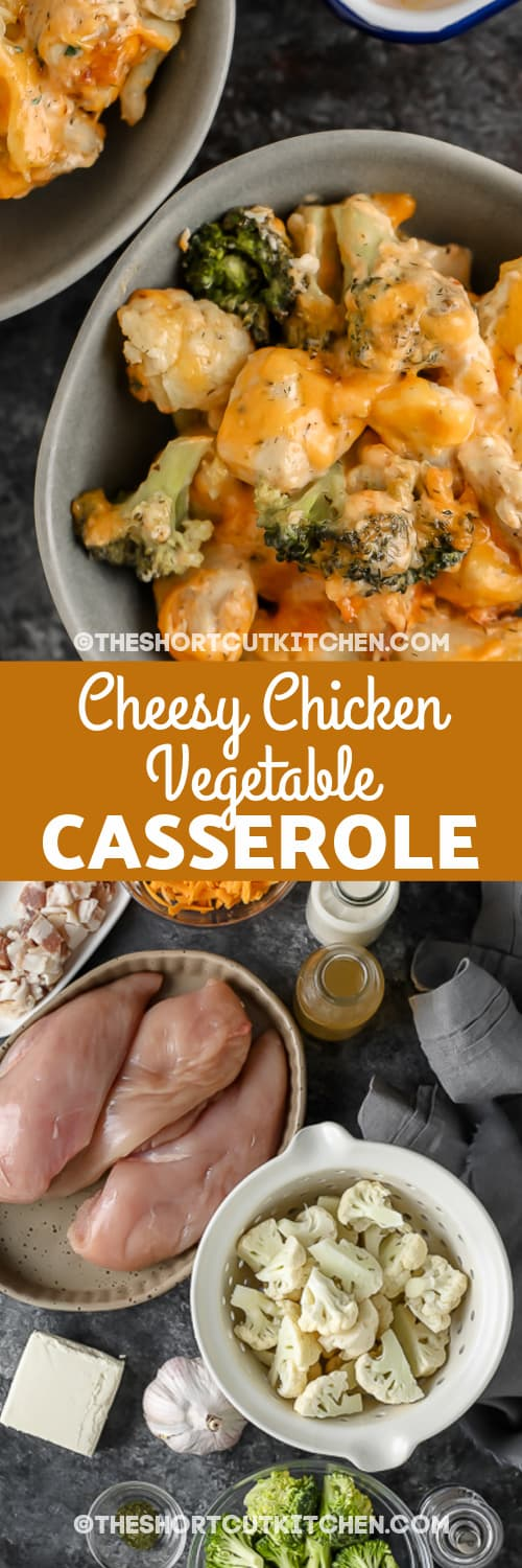 cheesy chicken vegetable casserole in a bowl, and top view of ingredients with text