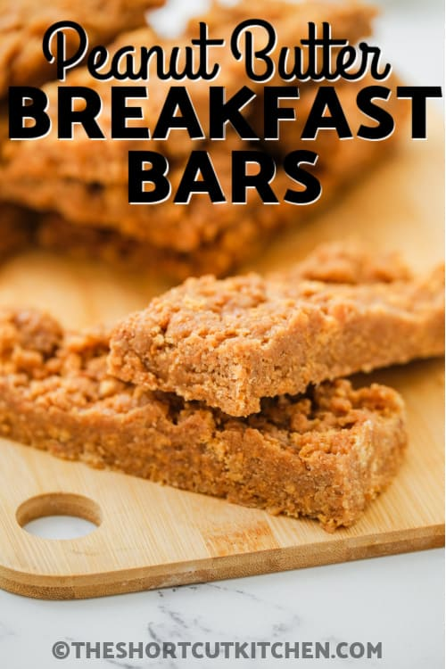 Peanut Butter Breakfast Bars with a title