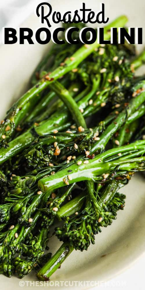 close up of plated Roasted Broccolini with a title