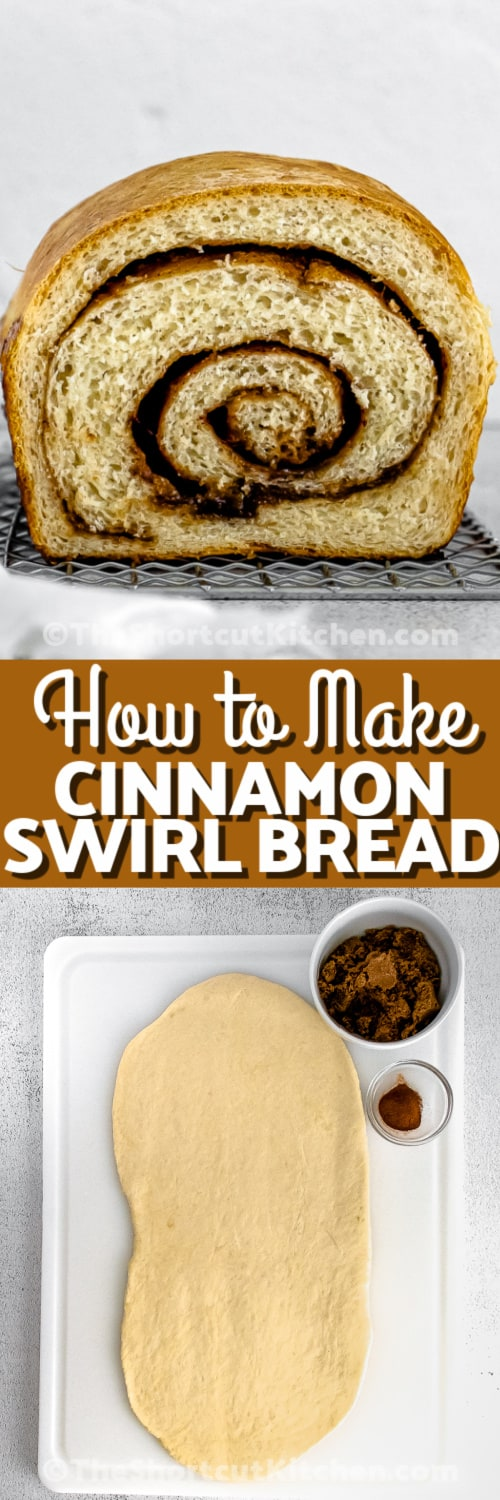 Top image - a load of Cinnamon Swirl Bread. Bottom image - Cinnamon Swirl Bread dough with cinnamon mixture on the side with text