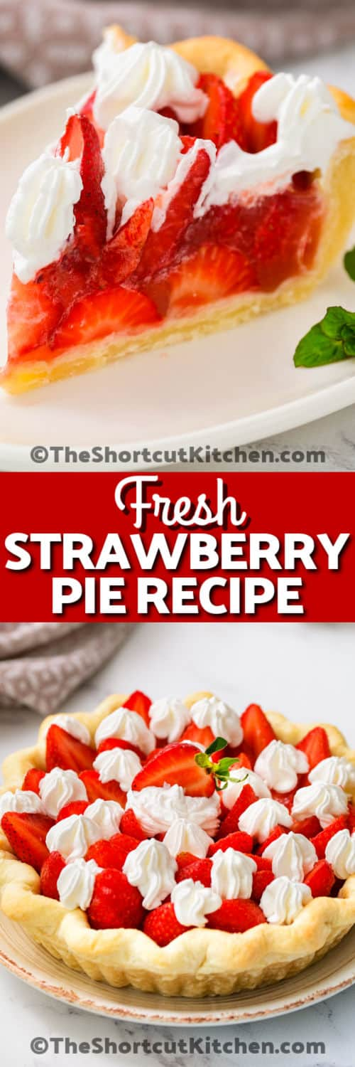 slice of Fresh Strawberry Pie on a plate and full pie with a title