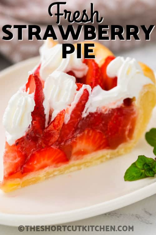 close up of slice of Fresh Strawberry Pie on a plate with writing