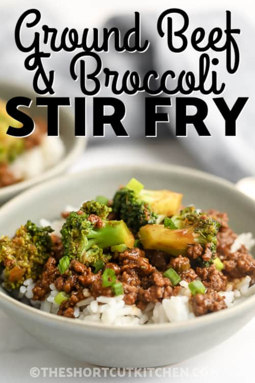 A bowl of Ground Beef and Broccoli Stir Fry with text.