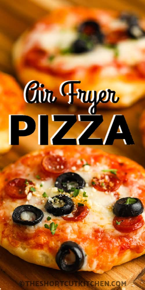 close up of Air Fryer Mini Pizzas with a title