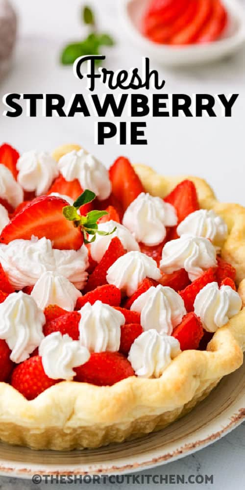 close up of Fresh Strawberry Pie with a title