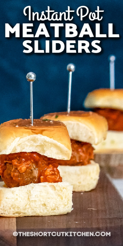 three Instant Pot Meatball Sliders with text