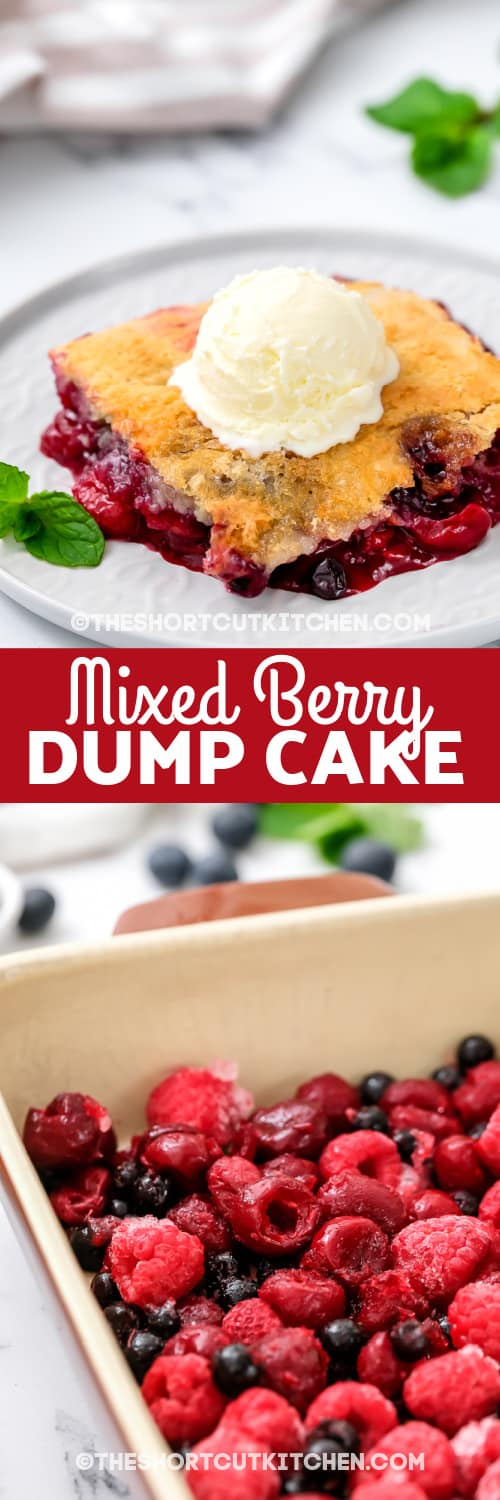 berries in a dish and finished Mixed Berry Dump Cake with text