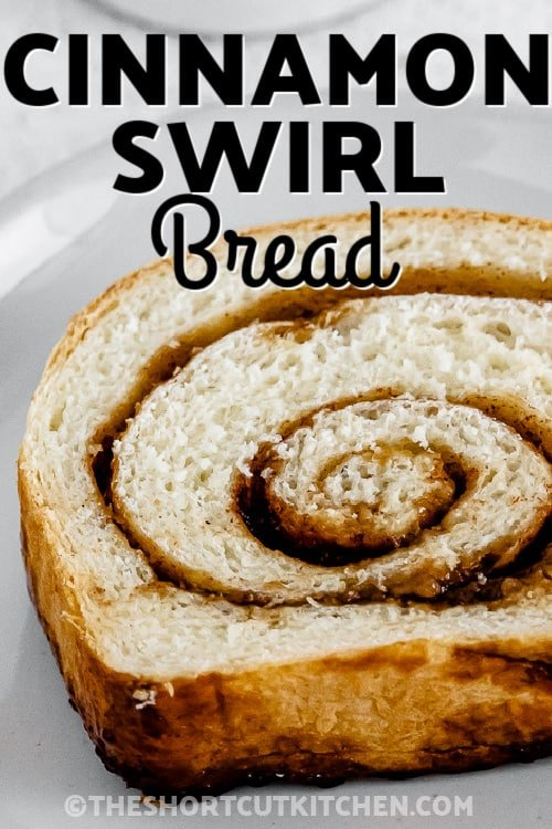 a slice of Cinnamon Swirl Bread with text